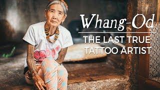 Whang-Od: The Last True Tattoo Artist