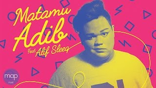 ADiB Feat. Alif SleeQ & Deanna Zully - Matamu (Official Lirik Video)