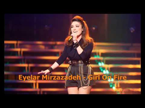 Eyelar Mirzazadeh - Girl On Fire