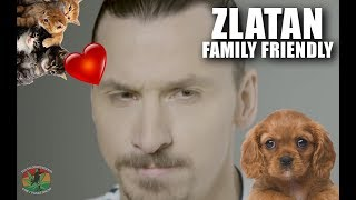 INSEGNARE A ZLATAN AD ESSERE FAMILY FRIENDLY