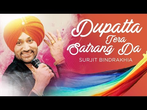 dupatta Tera Satrang Da Surjit Bindrakhia (full Song) video