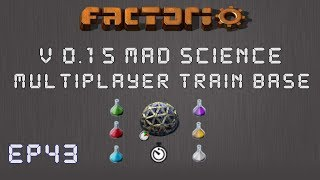 Factorio 0.15 Mad Science Ep 43: Train Ideas! - Multiplayer Train Base, Let's Play,Gameplay