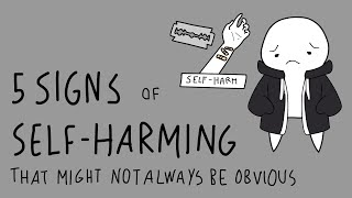 5 Not Obvious Signs of Self Harm