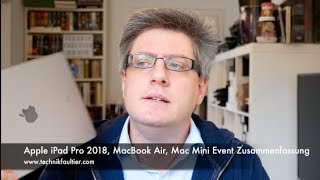 Apple iPad Pro 2018, MacBook Air, Mac Mini Event Zusammenfassung