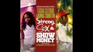 Tasha Catour & King South - Legs Up In The Air