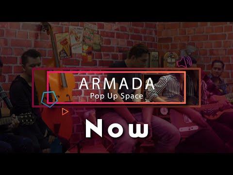 download lagu Armada - Now (YouTube Pop Up Space) gratis