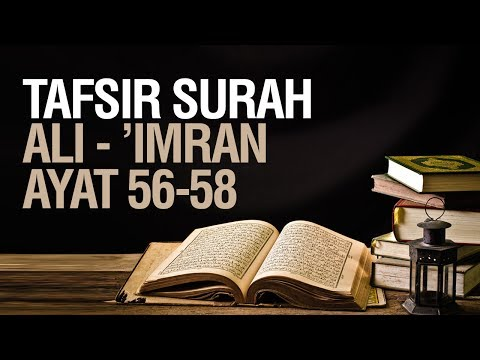 Tafsir Surah Ali-'Imran ayat 56-58 - Ustadz Ahmad Zainuddin Al Banjary