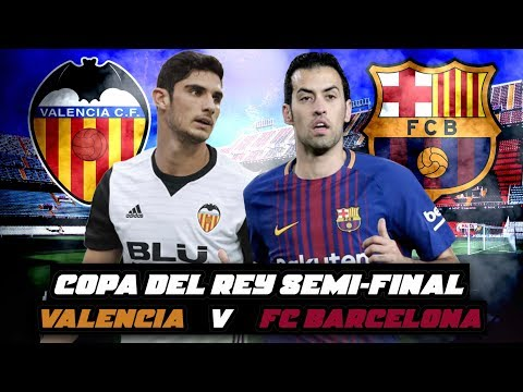 Valencia vs Barcelona, Copa del Rey, 2018 (2nd Leg) - Match Preview thumbnail