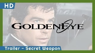 007: GoldenEye (1995) Trailer - Secret Weapon