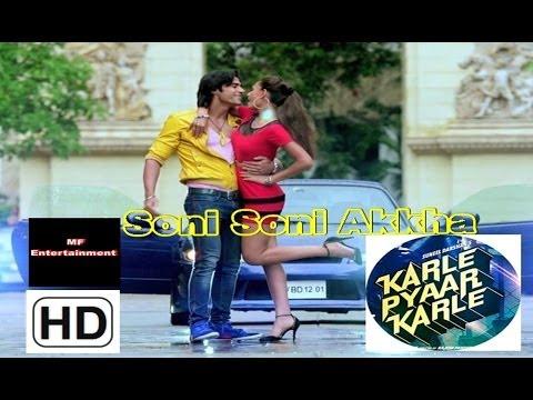 Karle Pyaar Karle  - Soni Soni Akkha Offcial Song