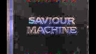 Watch Saviour Machine Legend I II video