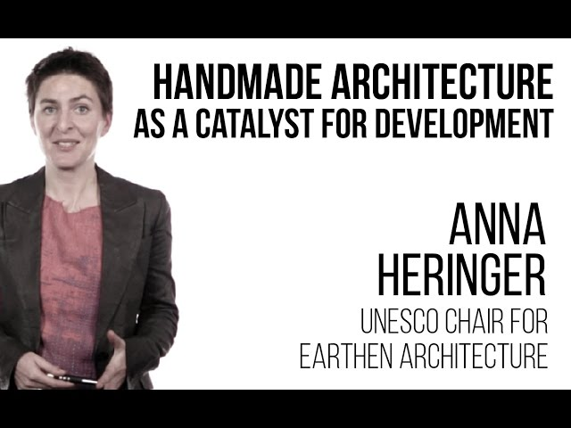 Anna Heringer - Handmade architecture as a catalyst for development