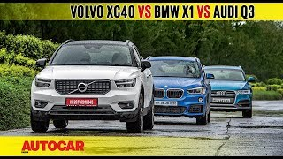 Volvo XC40 vs BMW X1 vs Audi Q3 | Comparison Test | AutocarIndia