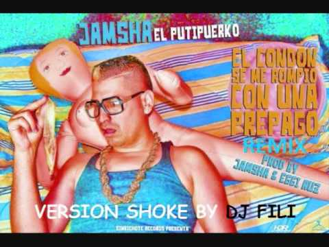 Dj Fili Ft Jamsha El Condon Se Me Rompio Remix Version Shoke