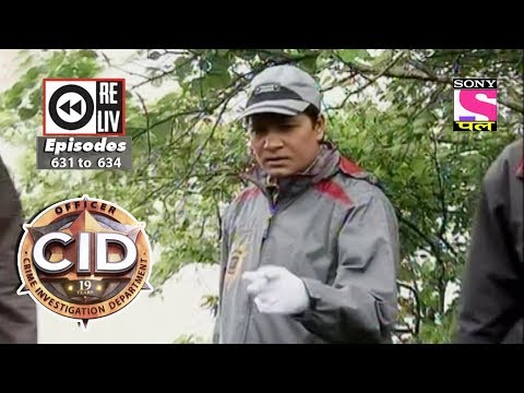 Weekly Reliv | CID | 17th Mar  to 23rd Mar 2018 | Episode 631 to 634 thumbnail