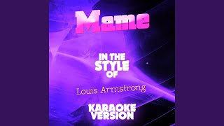 Mame In The Style Of Louis Armstrong Karaoke Version