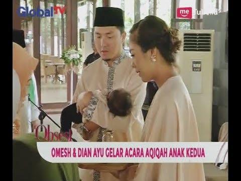 Omesh Gelar Acara Aqiqah Anak ke 2 Bersamaan Dengan Ultah Pernikahan - Obsesi 09/07