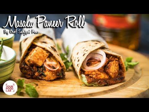 Masala Paneer Roll by Chef Sanjyot Keer