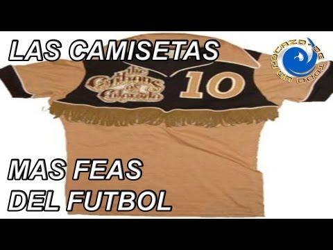 TOP 20: LAS CAMISETAS MAS FEAS DEL FUTBOL