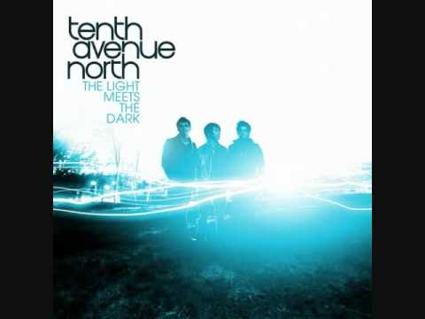 Tenth Avenue North - Hearts Safe A Better Way