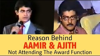 Reason Behind Aamir & Ajith Not Attending The Award Functions