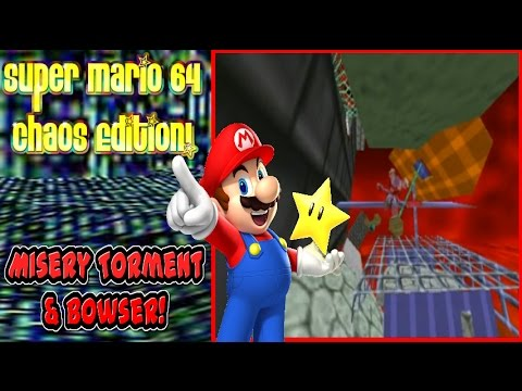 Super Mario 64 Chaos Edition (Version 2.0) - Part 9 | Misery, Torment, & Bowser