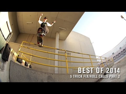 Best of 2014: 5 Trick Fix and Roll Calls Part 2