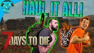 Haul it All - The Battle to get our Loot back to the Base! 7 Days to Die E44
