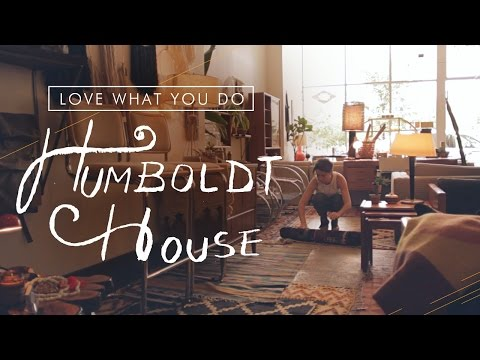 BLDG 25 Blog Presents Love What You Do: Humboldt House