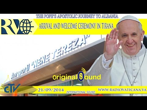 Pope Francis in Tirana, Arrival and welcome cermony