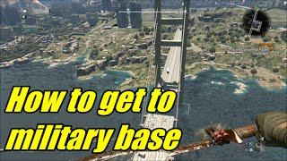 Dying Light - How to get to Military base and across Bridge (slums)