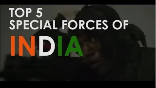 TOP 5 INDIAN SPECIAL FORCES-MUST WATCH VIDEO