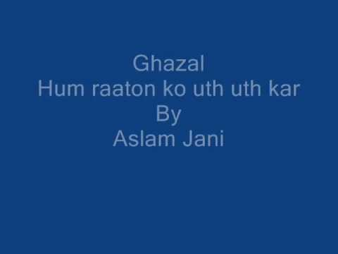 Hum Raaton Ko Uth Uth Kar.wmv Aslam Jani video