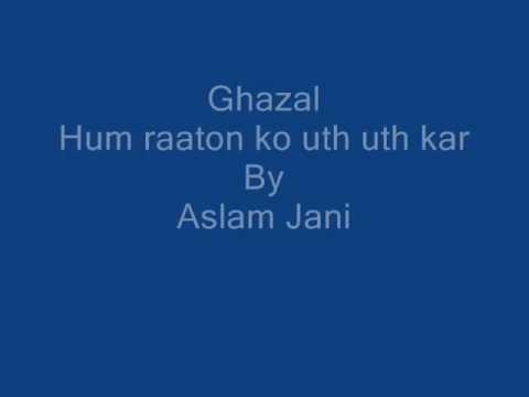Hum Raaton Ko Uth Uth Kar.wmv Aslam Jani video