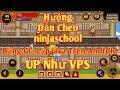 Ninjaschool: Hướng dẫn up ninja trên giả lập java cho android như up vps