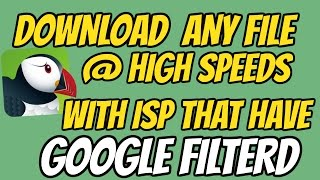 GOOGLE FILTERED||DOWNLOAD ANY FILE @ HIGH SPEEDS WITH ISP GOOGLE FILTERED!