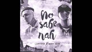 Benny Benni ft. Lary Over - No Sabe Nah
