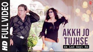 Akkh Jo Tujhse Lad Gayi Re (Full Song) Film - Akhiyon Se Goli Maare