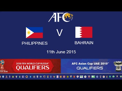 Philippines v Bahrain: 2018 FIFA WC Russia & AFC Asian Cup UAE 2019 (Qly RD 2)