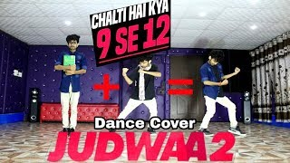 Chalti Hai Kya 9 Se 12 | Judwaa 2 | Dance Cover | Ajay Poptron Choreography | Varun | Jacqueline