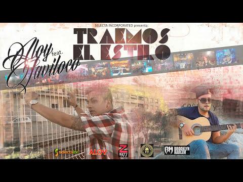Aloy ft. JaviLoco - Traemos el estilo