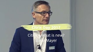 Citrix Day 2017 - Keynote: What's new in Citrix - Steve Mayer