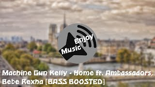 Download Lagu Machine Gun Kelly - Home ft. Ambassadors, Bebe Rexha [BASS BOOSTED] Gratis STAFABAND