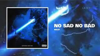 KILLY - No Sad No Bad