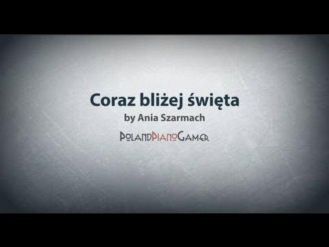 Coraz Bliżej święta - Ania Szarmach - Piano Cover /w Piano Music Sheet Available Below ! [HD]