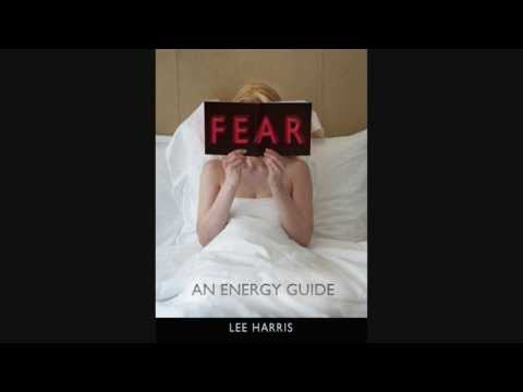 Excerpts from the Audio Recording 'Fear, An Energy Guide' by Lee Harris