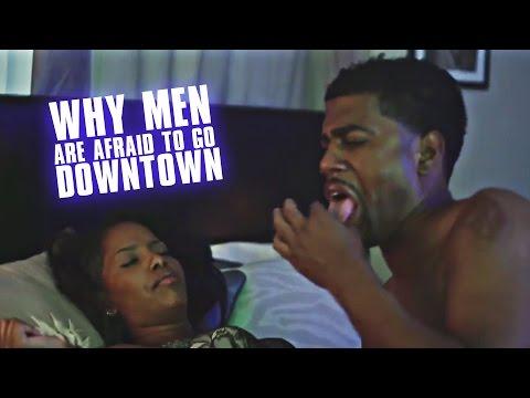 Why Men are Afraid to Go Downtown on Women @MrPhillWade @BillySorrells