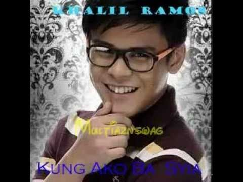 Kung Ako Ba Siya By: Khalil Ramos (studio Version) dl video