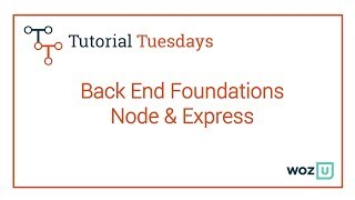 Woz U Learn to Code: Back End Foundations - Node & Express