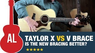 Taylor V vs X Bracing - Is Taylor's New Bracing Better?